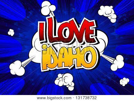I love Idaho - Comic book style word.
