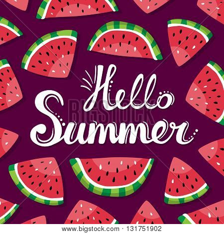 Lettering hello summer and watermelon slices on the dark background. Summer vector hand drawn illustration. Good for cards posters gifts summer party decorations and more.