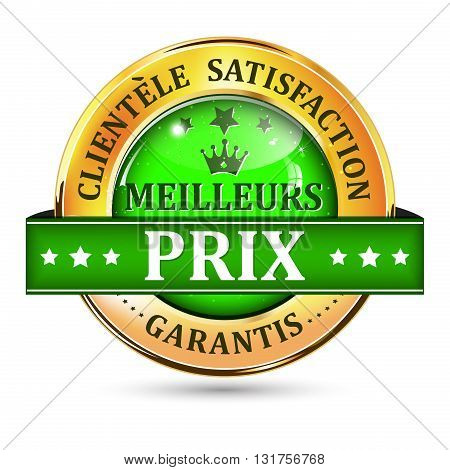 Customer satisfaction and Best Price Guaranteed - business retail label in French language (Clientele Satisfaction , Meilleurs Prix Garantis).