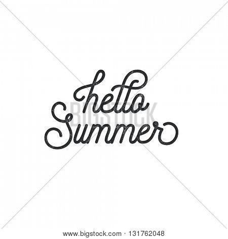 Hello Summer phrase. Monoline script lettering. Vintage letterpress style vector typographic design.