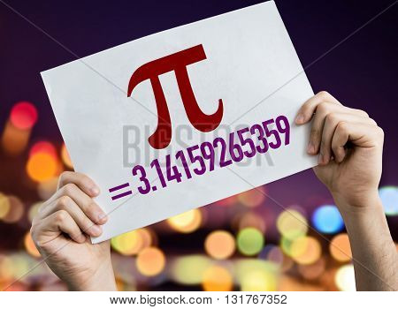 Pi = 3.14159265359 placard with bokeh background