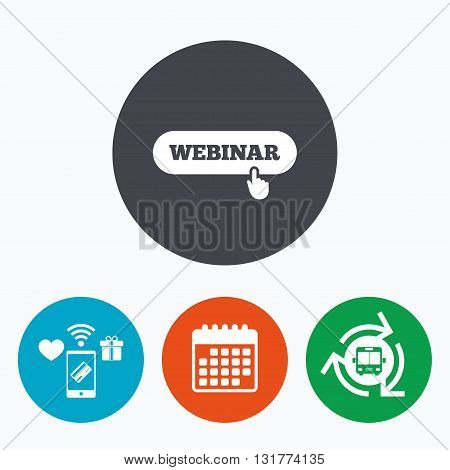Webinar hand pointer sign icon. Web study symbol. Website e-learning navigation. Mobile payments, calendar and wifi icons. Bus shuttle.