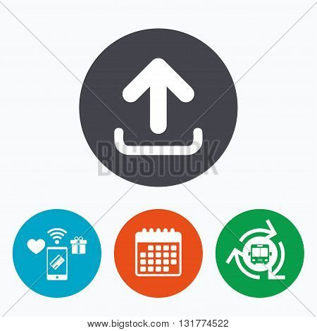 Upload sign icon. Upload button. Load symbol. Mobile payments, calendar and wifi icons. Bus shuttle.