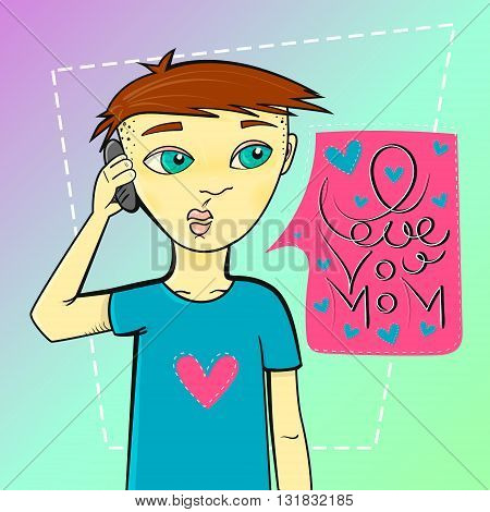 Man calling phone. Boy calling his mother. Speach cloud with text I love you mom. Vector illustration. for card or your various options