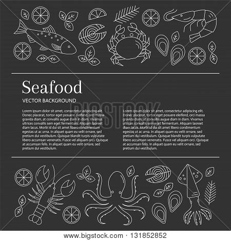 Seafood background. Vector flat line illustrations of lobster, crab, salmon, fish, squid, oyster, shrimp, octopus. Seafood banner template with place for your text. Seafood restaurant menu.