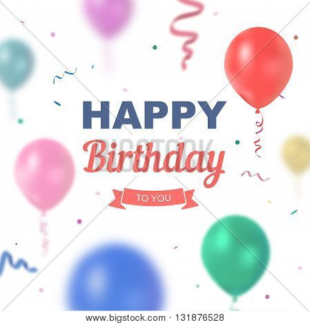 Vector birthday card with balloons. Bright illustration with text happy birthday to you for the children
