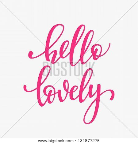 Romantic love lettering. Calligraphy postcard or poster graphic design typography sign element. Hand written style vector valentines day romantic postcard. Hello lovely