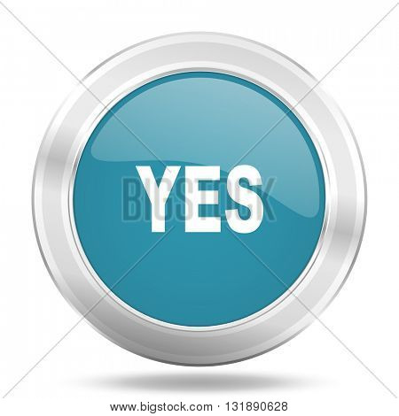 yes icon, blue round metallic glossy button, web and mobile app design illustration