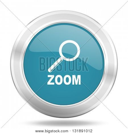 zoom icon, blue round metallic glossy button, web and mobile app design illustration