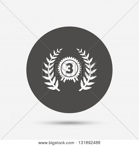 Third place award sign icon. Prize for winner symbol. Laurel Wreath. Gray circle button with icon. Vector