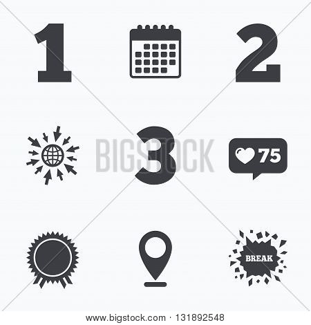Calendar, like counter and go to web icons. First, second and third place icons. Award medal sign symbol. Location pointer.