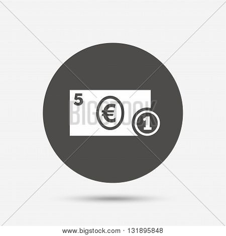 Cash sign icon. Euro Money symbol. EUR Coin and paper money. Gray circle button with icon. Vector