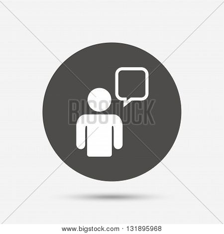 Chat sign icon. Speech bubble symbol. Chat bubble with human. Gray circle button with icon. Vector