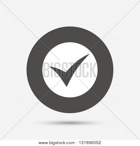 Check sign icon. Yes symbol. Confirm. Gray circle button with icon. Vector