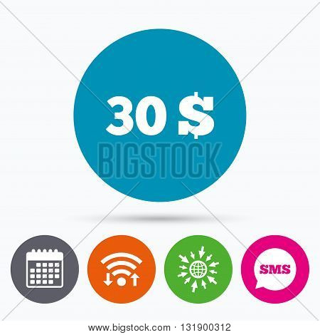 Wifi, Sms and calendar icons. 30 Dollars sign icon. USD currency symbol. Money label. Go to web globe.