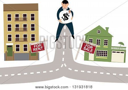 Man with a money bag standing on a crossroad, deciding to rent an apartment or to buy a house, vector illustration