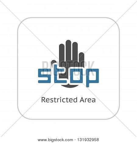 Restricted Area Icon. Flat Design Isolated Illustration.