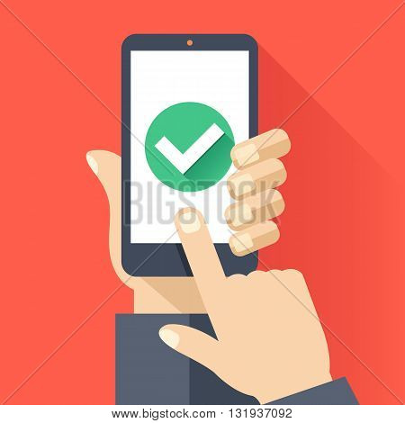 Hand holds smartphone with round green checkmark icon on smartphone screen. Task complete concept. Modern simple flat design for web banners, web site, infographics. Creative vector illustration