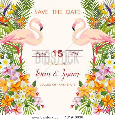 Save the Date. Wedding Card.  Tropical Flowers. Flamingo Bird.  Tropical Card. Tropical Vector. Floral Background.