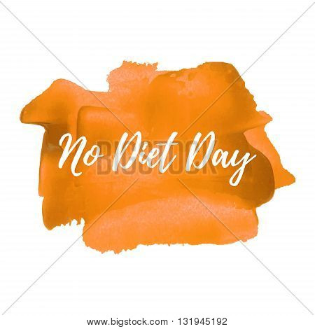 No Diet Day Holiday celebration card poster logo words text written on orange painted background vector illustration