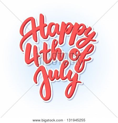 Vector happy independence day United States of America 4th of July card. Handwritten lettering. Calligraphy sticker. Great for banner poster sale card