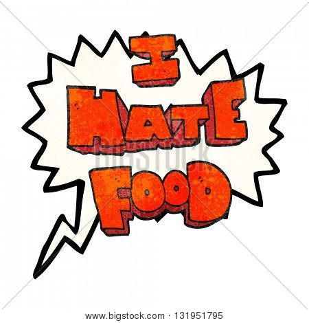 freehand speech bubble textured cartoon i hate food symbol