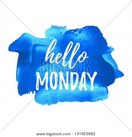 Hello Monday Card, Poster, Logo, Illustration, Lettering, Words, Text Written On Blue Painted Hand D