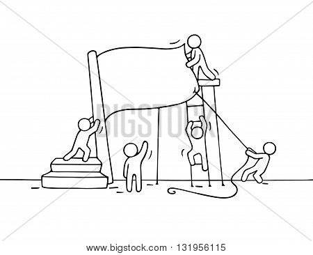 Sketch of working little people with flag. Doodle cute miniature teamwork with flag nstallation. Hand drawn cartoon vector illustration for business design.