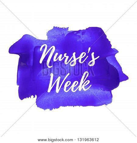 Nurse's Week. Holiday celebration card poster logo lettering words text written on violet blue painted background vector illustration