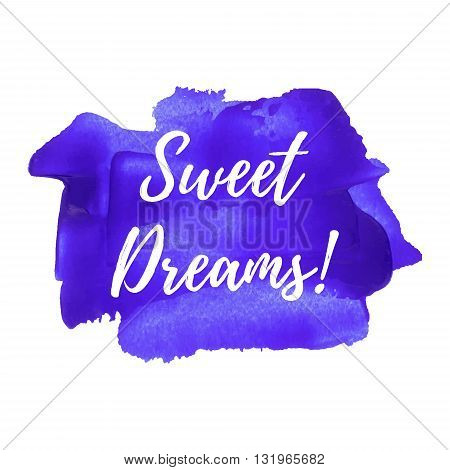 Sweet Dreams card poster logo illustration lettering words text written on violet blue painted hand drawn background. Typographical motivational inspirational positive love template