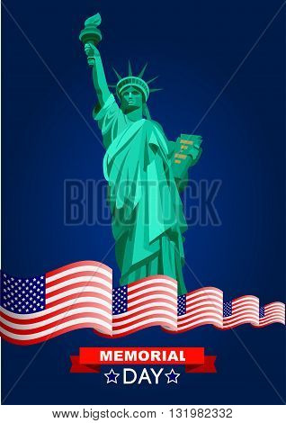 Memorial day poster. Illustration Patriotic United States of America for Memorial day, USA, Memorial day vector illustration with the Statue of Liberty and the American flag