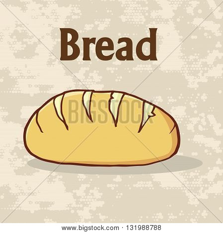 Cartoon Loaf Bread Poster Design With Text. Illustration Background