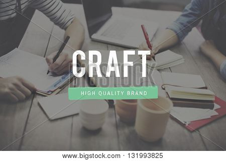 Craft Craftmanship Art Handcraft Handmade Skilled Talent Concept