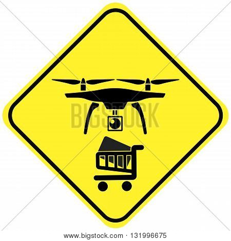 Beware the Delivery Drone. Concept sign of an unmanned aerial vehicle utilized to transport goods