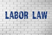 Labor Law text on brick wall poster