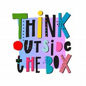 Think Outside The Box Quote Lettering. Calligraphy Inspiration Graphic Design Typography Element. Ha poster