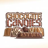 Vector Poster For Chocolate Candy, Logo With Group Of Chocolate Bar, Swiss Praline, Belgian Bonbons  poster