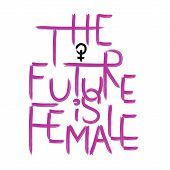 The Future Is Female . Handwritten Text .feminism Quote, Woman Motivational Slogan. Feminist Saying. poster