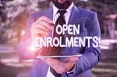 Conceptual Hand Writing Showing Open Enrolments. Business Photo Showcasing When Employees May Make C poster