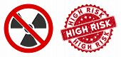 Vector No Radioactive Icon And Distressed Round Stamp Seal With High Risk Text. Flat No Radioactive  poster