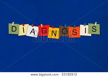 Diagnosis -  Sign For Business, Biology and Medical Health Care