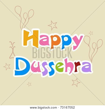 Poster of stylish colourful text of Happy Dussehra with baloons, crackers and stars on skin colour background.