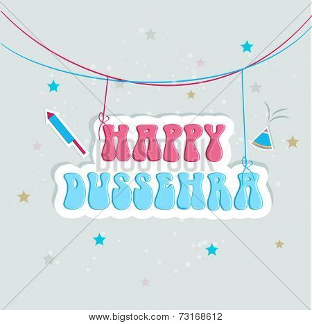 Illustration of hanging text of Happy Dussehra  with crackers and stars.