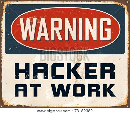 Vintage Metal Sign - Warning Hacker At Work - Vector EPS10. Grunge effects can be easily removed for a cleaner look.