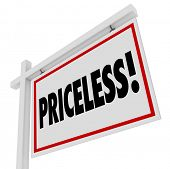 pic of priceless  - Priceless word on a home for sale real estate sign to illustrate an expensive purchase or valuable buy - JPG