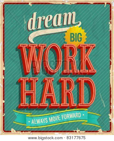 Dream Big, Work Hard.
