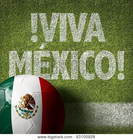 Soccer field with the text: Viva Mexico