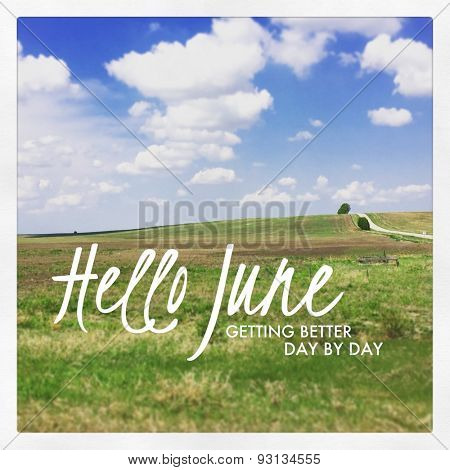 Inspirational Typographic Quote - Hello June getting better day by day