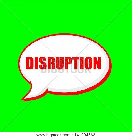 DISRUPTION red wording on Speech bubbles Background Green