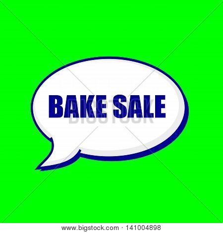 BAKE SALE blue wording on Speech bubbles Background Green
